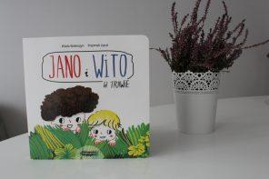 Jano i Wito w trawie – książka autorki, która o książkach wie prawie wszystko.